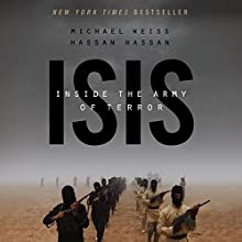 ISIS: Inside the Army of Terror (       UNABRIDGED) by Michael Weiss, Hassan Hassan Narrated by Qarie Marshall