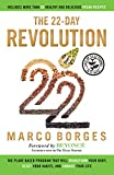 img - for The 22-Day Revolution: The Plant-Based Program That Will Transform Your Body, Reset Your Habits, and Change Your Life book / textbook / text book