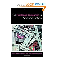 The Routledge Companion to Science Fiction (Routledge Companions) by Mark Bould, Andrew Butler, Adam Roberts and Sherryl Vint
