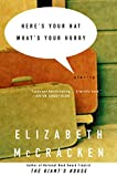 Here's Your Hat What's Your Hurry: Stories (0380730790) by Elizabeth McCracken