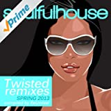 Soulful House (Twisted Remixes & Disco Sounds)