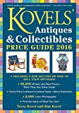 Kovels Antiques & Collectibles Price Guide 2016 (Kovels Antiques and Collectibles Price Guide)