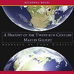 A History of the Twentieth Century | Martin Gilbert
