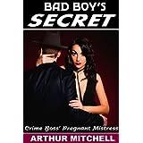 Bad Boy's Secret: Crime Boss' Pregnant Mistress (Mafia Erotic Romance)by Arthur Mitchell