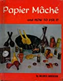 Papier Mache and How to Use It