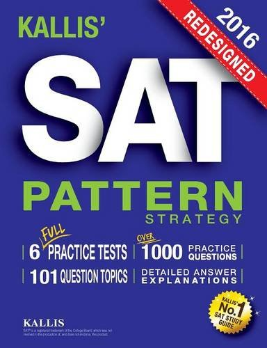 KALLIS' Redesigned SAT Pattern Strategy + 6 Full Length Practice Tests (College SAT Prep 2016 + Study Guide Book for the New SAT) (Sat Vocabulary College Board compare prices)