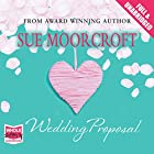 The Wedding Proposal Audiobook by Sue Moorcroft Narrated by Melody Grove