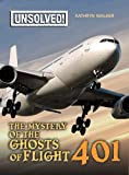 img - for The Mystery of Ghosts of Flight 401 (Unsolved! (Paperback)) book / textbook / text book