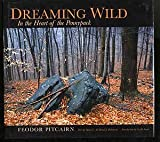 img - for Dreaming Wild : In the Heart of the Pennypack book / textbook / text book