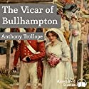 The Vicar of Bullhampton Audiobook by Anthony Trollope Narrated by Peter Newcombe Joyce