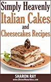 Simply Heavenly Italian Cakes and Cheesecakes Recipes. Golden Recipe Collection