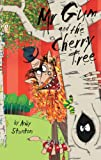 Andy Stanton: Andy Stanton: Mr Gum and the Cherry Tree