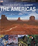 Where To Go When: The Americas (Dk Eyewitness Travel Guides) (Dk Eyewitness Travel Guides)