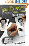 How To Draw For Beginners: Learn How...