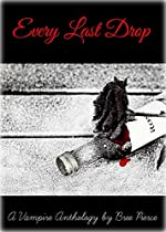 Every Last Drop: A Vampire Anthology