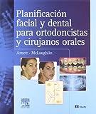Planificación facial y dental para ortodoncistas y cirujanos orales, 1e (Spanish Edition)