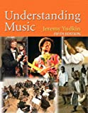 Understanding Music (5th Edition) (0132233320) by Jeremy Yudkin