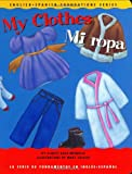 img - for My Clothes / Mi ropa (English and Spanish Foundations Series) (Book #15) (Bilingual) (Board Book) (English and Spanish Edition) book / textbook / text book
