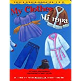 My Clothes / Mi ropa (English and Spanish Foundations Series) (Book #15) (Bilingual) (Board Book) (English and Spanish Edition) ~ Gladys Rosa-Mendoza