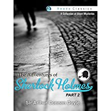 The Adventures of Sherlock Holmes: Part 2 (       UNABRIDGED) by Arthur Conan Doyle Narrated by Rashid Raza