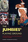 img - for The Jumbies' Playing Ground: Old World Influences on Afro-Creole Masquerades in the Eastern Caribbean (Folklore Studies in a Multicultural World Series) book / textbook / text book
