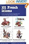 101 French Idioms (101... Language Se...