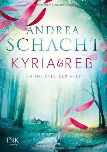 Kyria & Reb, Band 01: Bis ans Ende der Welt