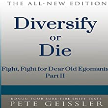 Diversify or Die: Fight, Fight, for Dear Old Egomania, Part II of III (Bigshots' Bull) (       UNABRIDGED) by Pete Geissler Narrated by Ray Allaire