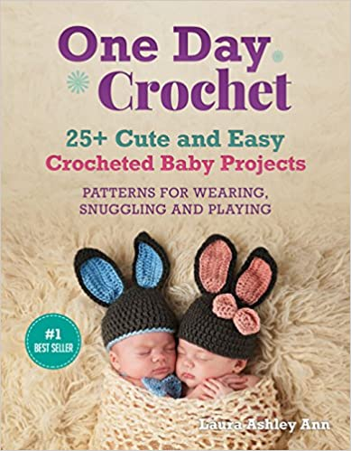 One day Crochet:25 + Easy and Cute Baby Crocheted Projects,PATTERNS FOR WEARING,SNUGGLING AND PLAYING (Loveandcrochet)