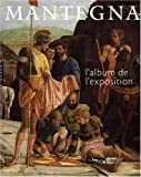 echange, troc Arturo Galansino, Giovanni Agosti, Dominique Thiébaut - Mantegna : L'album de l'exposition