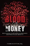 P. Mark Accettura Blood & Money: Why Families Fight Over Inheritance and What to Do about It