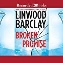 Broken Promise (       UNABRIDGED) by Linwood Barclay Narrated by Quincy Dunn Baker, Brian O'Neil