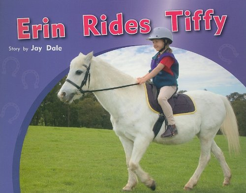Rigby PM Photo Stories: Individual Student Edition Yellow (Levels 6-8) Erin Rides Tiffy