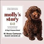 Molly's Story: A Dog's Purpose Novel   W. Bruce Cameron