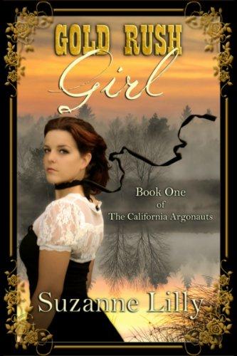 Gold Rush Girl: Book One of The California Argonauts PDF