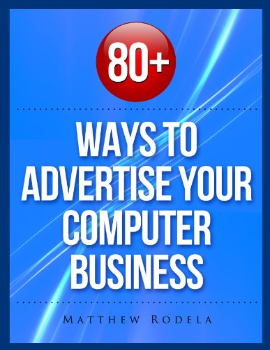 80+ Ways to Advertise Your Computer Business PDF