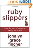 Ruby Slippers: How the Soul of a Woman Brings Her Home