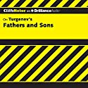 Fathers and Sons: CliffsNotes (       UNABRIDGED) by Denis M. Calandra (editor) Narrated by Nick Podehl
