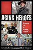 img - for Aging Heroes: Growing Old in Popular Culture book / textbook / text book