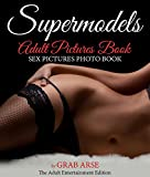 Supermodels Adult Picture Book: Sex Pictures Photo Book