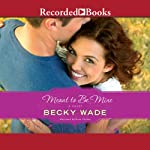 Meant to Be Mine | Becky Wade