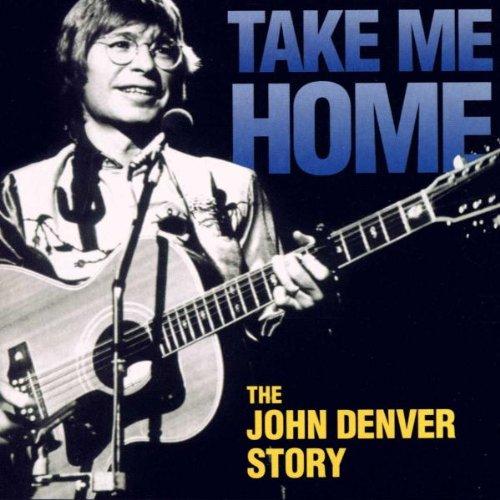 John Denver Album: «Take Me Home: The John Denver Story