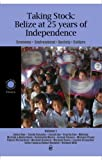 img - for Taking Stock: Belize at 25 years of Independence book / textbook / text book