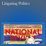 Litigating Politics | Kevin D. Williamson