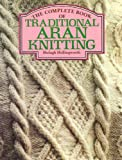img - for The Complete Book of Traditional Aran Knitting book / textbook / text book