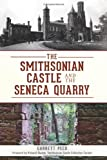 The Smithsonian Castle and The Seneca Quarry (Landmarks)