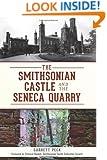 Smithsonian Castle and The Seneca Quarry, The
