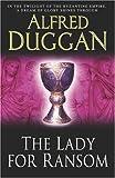Alfred Duggan The Lady For Ransom