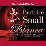 Bianca: The Silk Merchant's Daughters | Bertrice Small