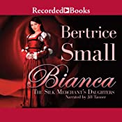 Bianca: The Silk Merchant's Daughters | [Bertrice Small]
